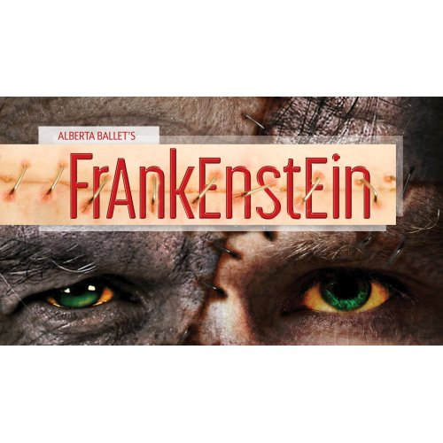 Alberta Ballet: Frankenstein at Northern Alberta Jubilee Auditorium