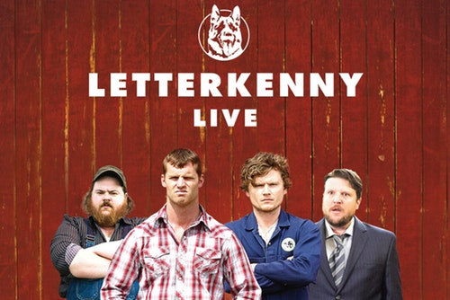 Letterkenny Live [POSTPONED] at Northern Alberta Jubilee Auditorium