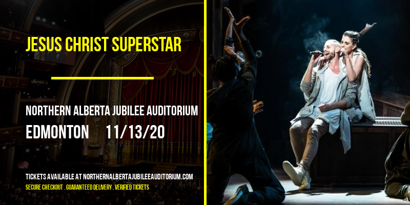 Jesus Christ Superstar at Northern Alberta Jubilee Auditorium