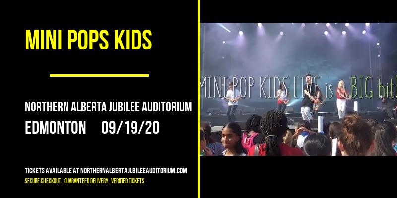 Mini Pops Kids [POSTPONED] at Northern Alberta Jubilee Auditorium