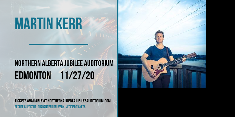 Martin Kerr at Northern Alberta Jubilee Auditorium