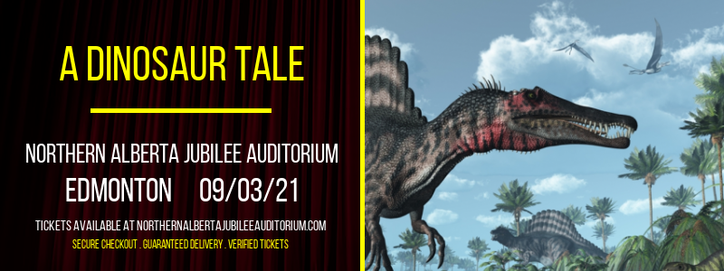 A Dinosaur Tale at Northern Alberta Jubilee Auditorium